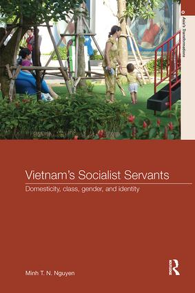 Vietnam's Socialist Servants: Domesticity, Class, Gender, and Identity book cover
