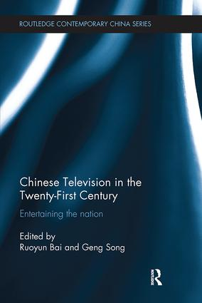 Chinese Television in the Twenty-First Century: Entertaining the Nation book cover