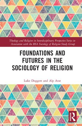 Foundations and Futures in the Sociology of Religion: 1st Edition (Hardback) book cover