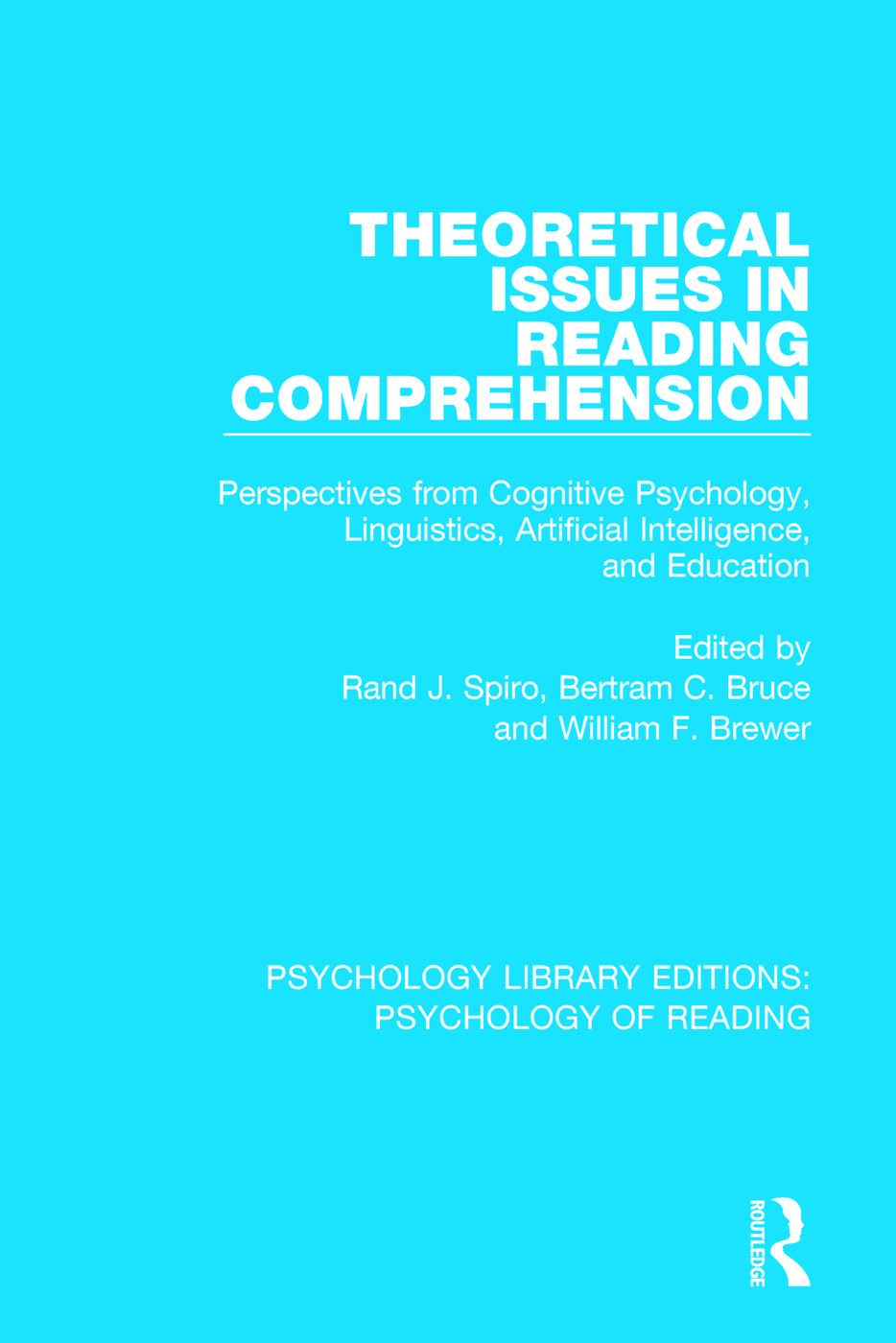 Theoretical Issues in Reading Comprehension: Perspectives from Cognitive Psychology, Linguistics, Artificial Intelligence and Education, 1st Edition (Paperback) book cover