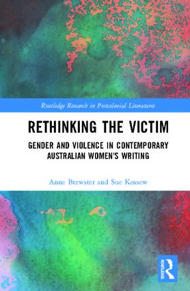 Rethinking the Victim: Gender and Violence in Contemporary Australian Women's Writing book cover