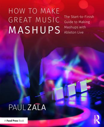 How to Make Great Music Mashups: The Start-to-Finish Guide to Making Mashups with Ableton Live book cover