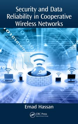 Security and Data Reliability in Cooperative Wireless Networks: 1st Edition (Hardback) book cover