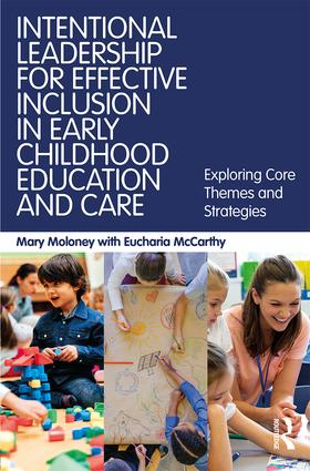 Intentional Leadership for Effective Inclusion in Early Childhood Education and Care: Exploring Core Themes and Strategies, 1st Edition (Paperback) book cover
