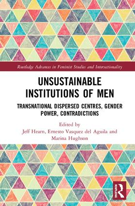 Unsustainable Institutions of Men: Transnational Dispersed Centres, Gender Power, Contradictions book cover