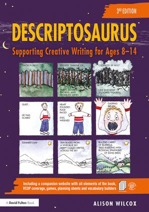 Descriptosaurus: Supporting Creative Writing for Ages 8–14, 3rd Edition (Hardback) book cover