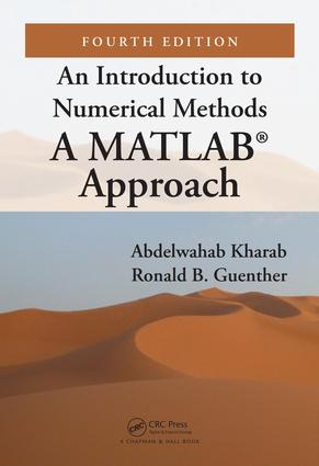 An Introduction to Numerical Methods: A MATLAB® Approach, Fourth Edition, 4th Edition (Hardback) book cover