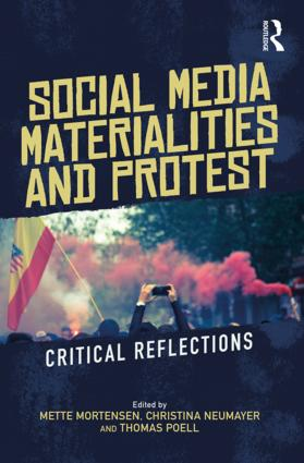 Social Media Materialities and Protest: Critical Reflections, 1st Edition (Paperback) book cover