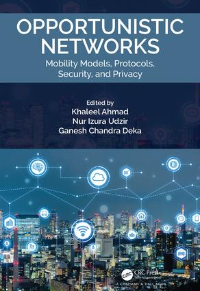 Opportunistic Networks: Mobility Models, Protocols, Security, and Privacy, 1st Edition (e-Book) book cover