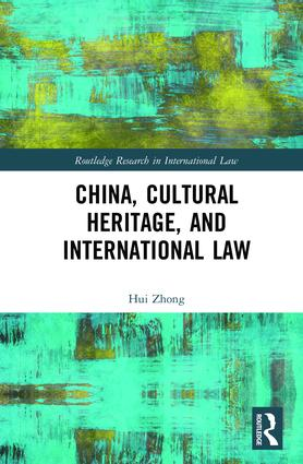 China, Cultural Heritage, and International Law book cover