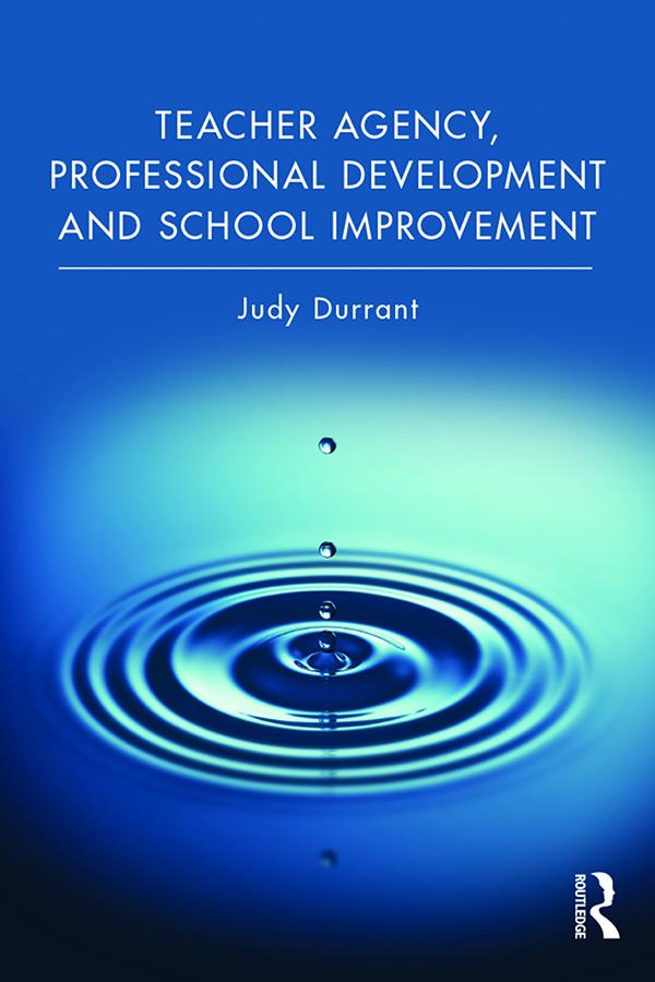 Teacher Agency, Professional Development and School Improvement book cover