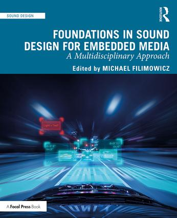 Foundations in Sound Design for Embedded Media: A Multidisciplinary Approach book cover