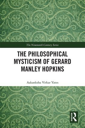 The Philosophical Mysticism of Gerard Manley Hopkins: 1st Edition (e-Book) book cover