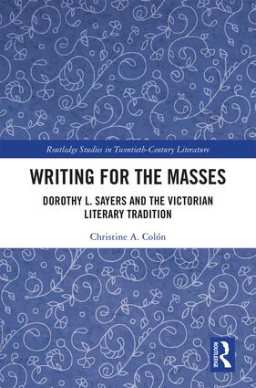Writing for the Masses: Dorothy L. Sayers and the Victorian Literary Tradition book cover