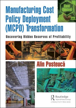 Manufacturing Cost Policy Deployment (MCPD) Transformation: Uncovering Hidden Reserves of Profitability, 1st Edition (Hardback) book cover