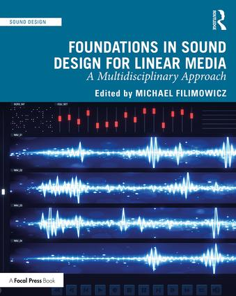 Foundations in Sound Design for Linear Media: A Multidisciplinary Approach book cover