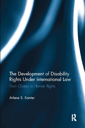 The Development of Disability Rights Under International Law: From Charity to Human Rights, 1st Edition (Paperback) book cover