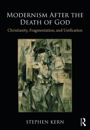 Modernism After the Death of God: Christianity, Fragmentation, and Unification book cover