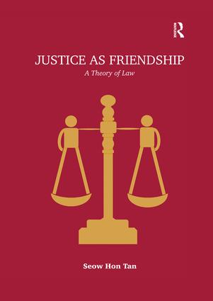 Justice as Friendship: A Theory of Law, 1st Edition (Paperback) book cover