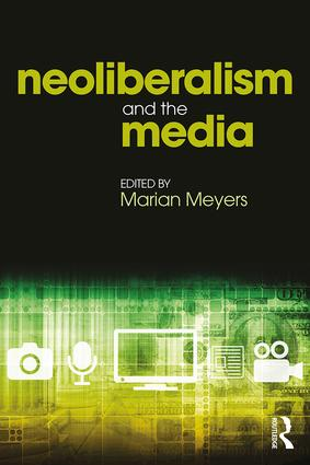 Neoliberalism and the Media book cover