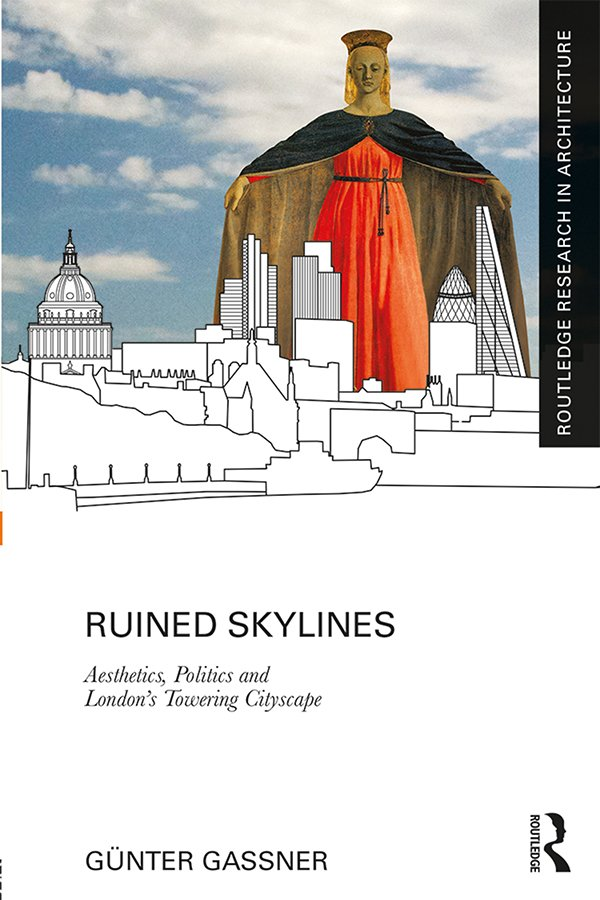Ruined Skylines: Aesthetics, Politics and London's Towering Cityscape book cover