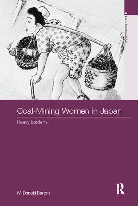 Coal-Mining Women in Japan: Heavy Burdens, 1st Edition (Paperback) book cover