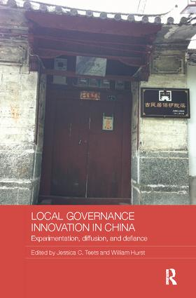 Local Governance Innovation in China: Experimentation, Diffusion, and Defiance book cover
