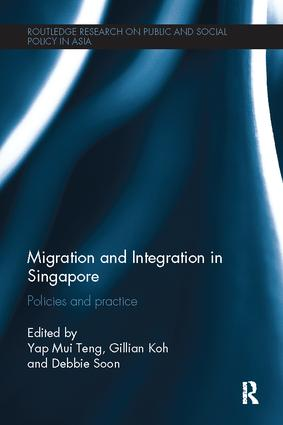 Migration and Integration in Singapore: Policies and Practice, 1st Edition (Paperback) book cover