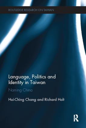 Language, Politics and Identity in Taiwan: Naming China book cover