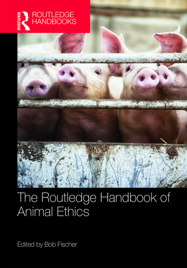 The Routledge Handbook of Animal Ethics book cover