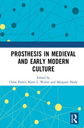 Prosthesis in Medieval and Early Modern Culture: 1st Edition (Hardback) book cover