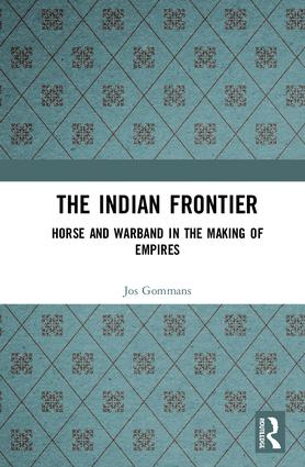 The Indian Frontier: Horse and Warband in the Making of Empires book cover