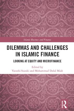 Dilemmas and Challenges in Islamic Finance: Looking at Equity and Microfinance book cover