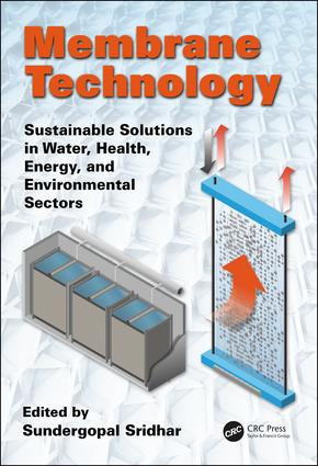 Membrane Technology: Sustainable Solutions in Water, Health, Energy and Environmental Sectors, 1st Edition (Hardback) book cover