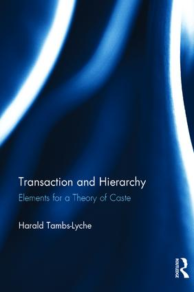 Transaction and Hierarchy: Elements for a Theory of Caste, 1st Edition (Hardback) book cover