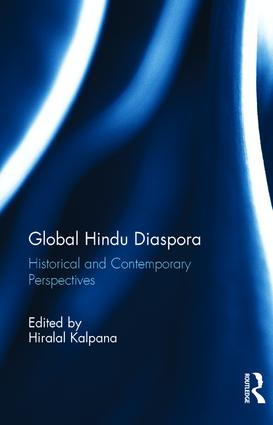 Global Hindu Diaspora: Historical and Contemporary Perspectives, 1st Edition (Hardback) book cover