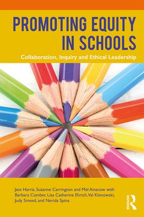 Promoting Equity in Schools: Collaboration, Inquiry and Ethical Leadership book cover