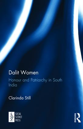 Dalit Women: Honour and Patriarchy in South India, 1st Edition (Hardback) book cover