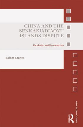 China and the Senkaku/Diaoyu Islands Dispute: Escalation and De-escalation book cover