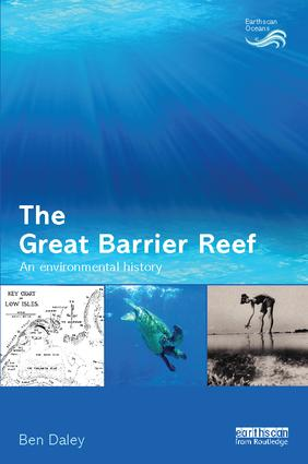 The Great Barrier Reef: An Environmental History, 1st Edition (Paperback) book cover