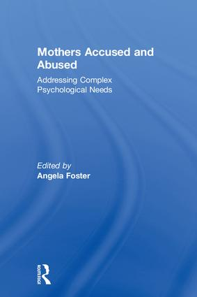 Mothers Accused and Abused: Addressing Complex Psychological Needs book cover