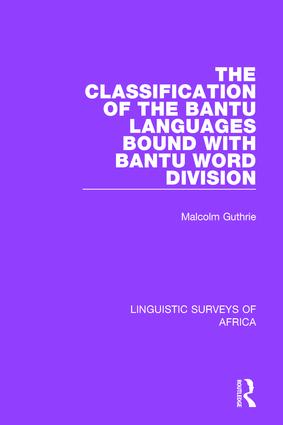The Classification of the Bantu Languages bound with Bantu Word Division book cover