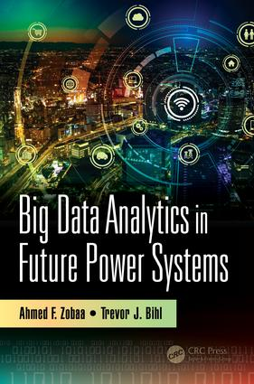 Big Data Analytics in Future Power Systems: 1st Edition (Hardback) book cover