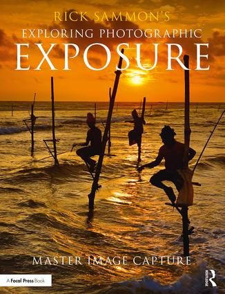Rick Sammon's Exploring Photographic Exposure: Master Image Capture book cover