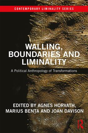 Walling, Boundaries and Liminality: A Political Anthropology of Transformations book cover