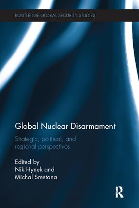 Global Nuclear Disarmament: Strategic, Political, and Regional Perspectives, 1st Edition (Paperback) book cover