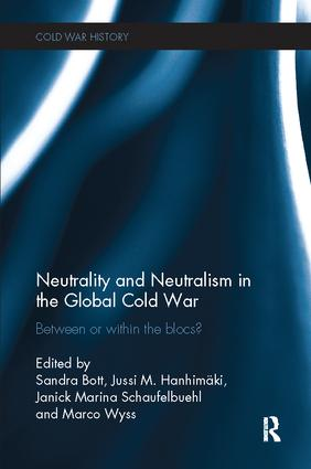 Neutrality and Neutralism in the Global Cold War: Between or Within the Blocs? book cover