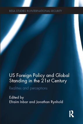 US Foreign Policy and Global Standing in the 21st Century: Realities and Perceptions, 1st Edition (Paperback) book cover
