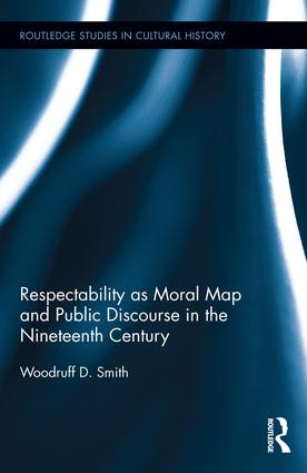 Respectability as Moral Map and Public Discourse in the Nineteenth Century book cover