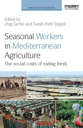 Seasonal Workers in Mediterranean Agriculture: The Social Costs of Eating Fresh, 1st Edition (Paperback) book cover